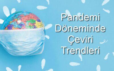 Pandemi Döneminde Çeviri Trendleri