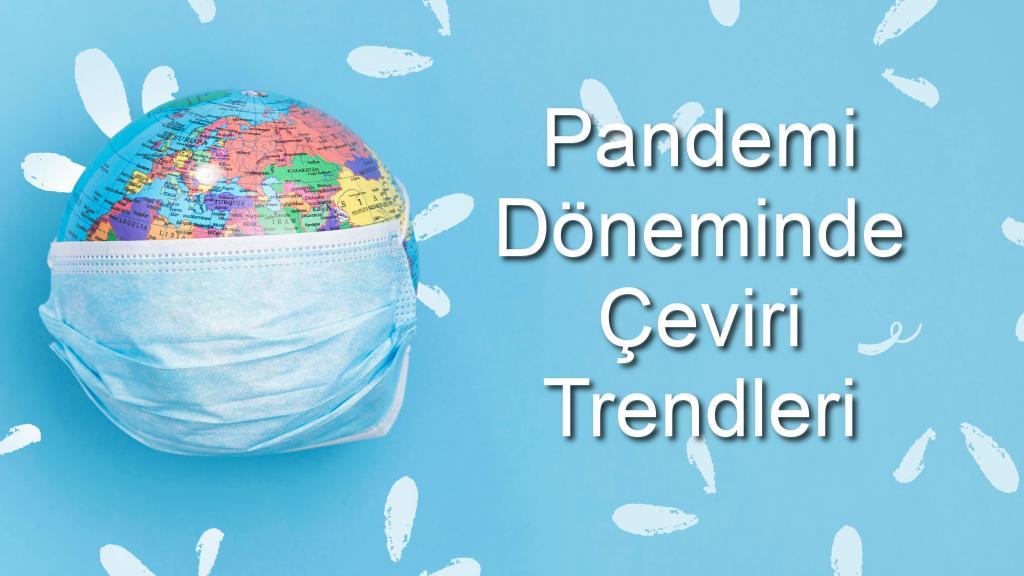 Pandemi Döenminde Çeviri Trendleri